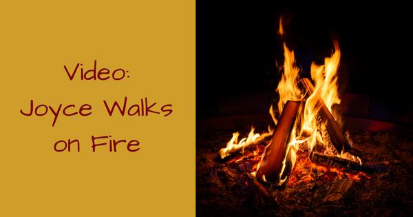 Joyce Walks on Fire