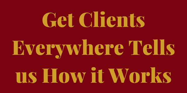 Get Clients Everywhere Tells Us How it Works