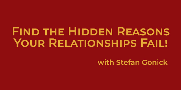 Find the Hidden Reasons Your Relationships Fail!