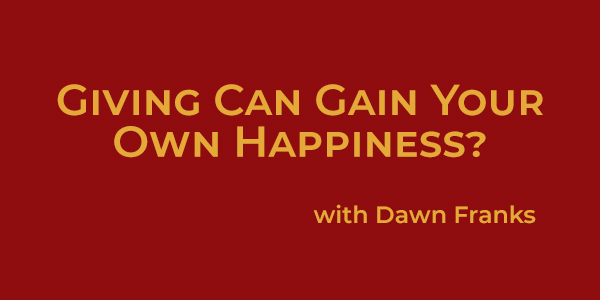 Giving Can Gain Your Own Happiness?