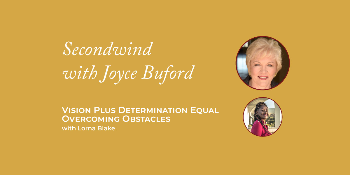 Vision Plus Determination Equal Overcoming Obstacles – Lorna Blake