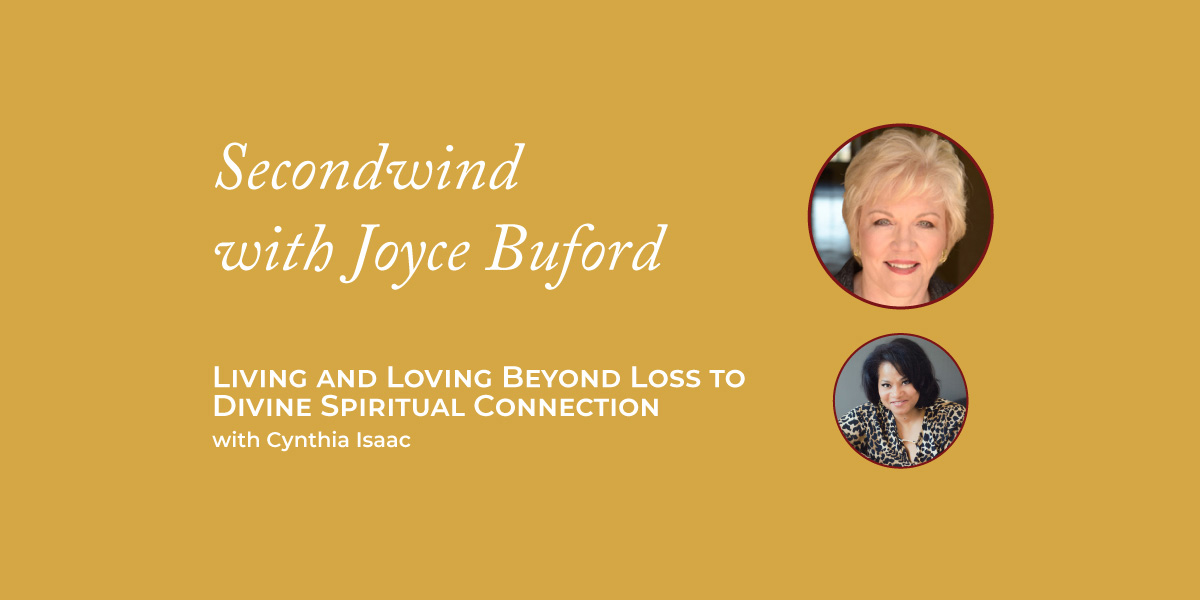 Living and Loving Beyond Loss to Divine Spiritual Connection – Cynthia Isaac