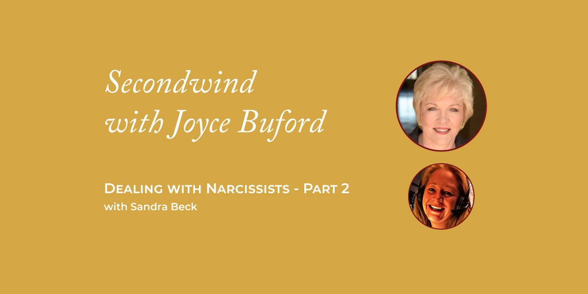 Dealing with Narcissists Part 2 – Sandra Beck