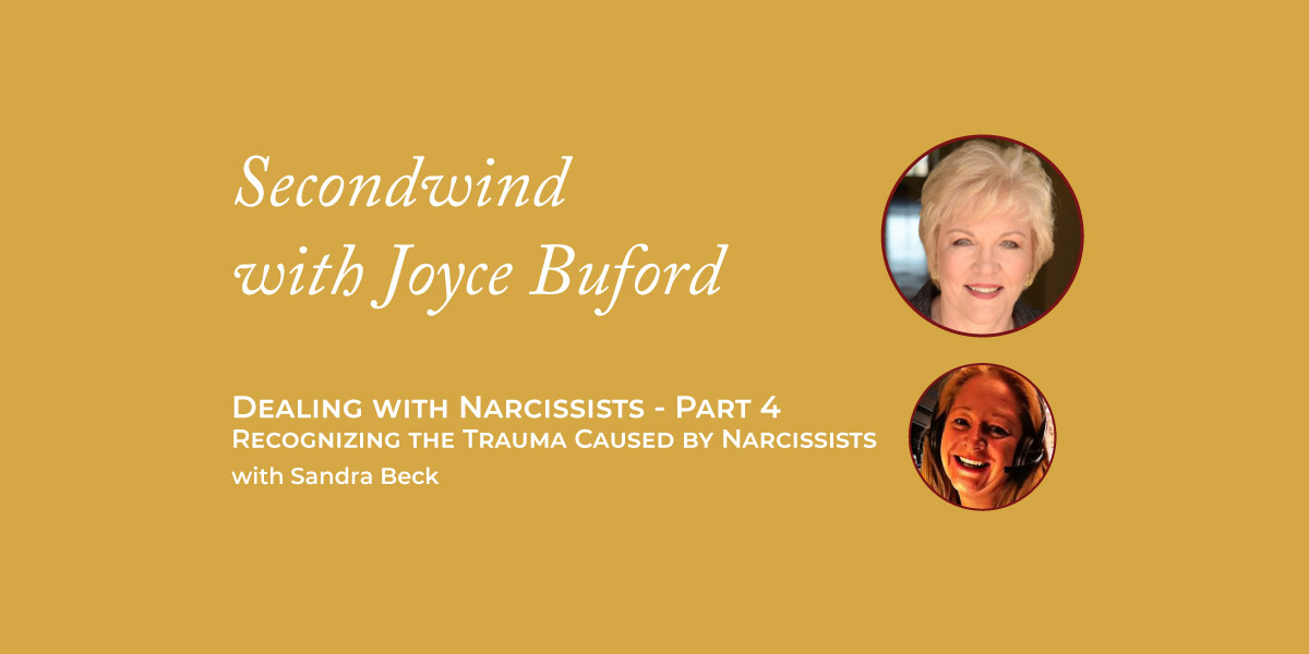 Dealing with Narcissists Part 4 – Sandra Beck
