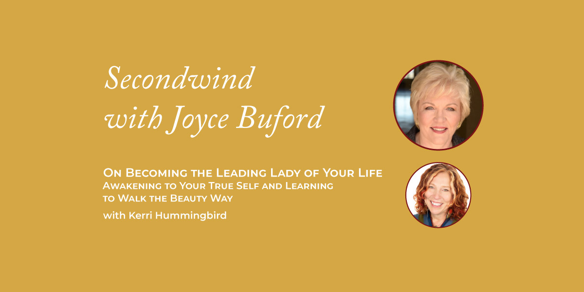 On Becoming the Leading Lady of Your Life – Kerri Hummingbird