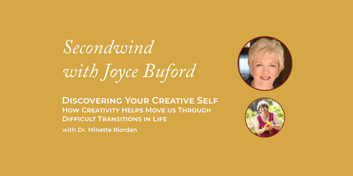 Discovering Your Creative Self – Dr. Minette Riordan
