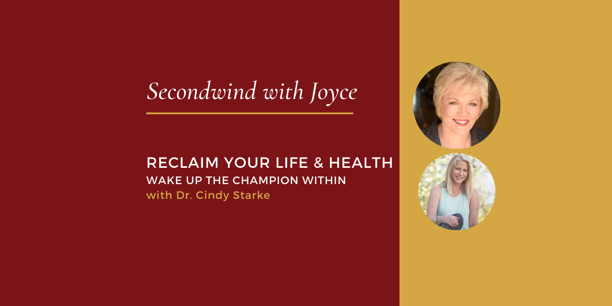 Reclaim Your Life & Health – Dr. Cindy Starke