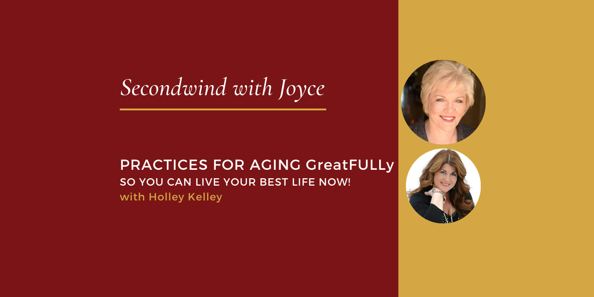 Practices for Aging GreatFULLy